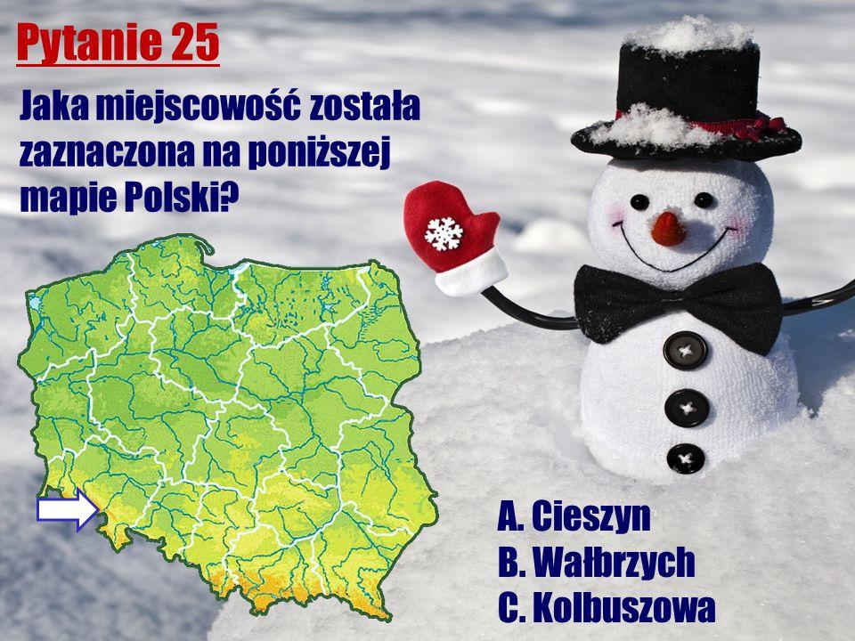 Pytanie 25 Jaka miejscowość została zaznaczona na poniższej mapie Polski? A. Cieszyn B. Wałbrzych C. Kolbuszowa
