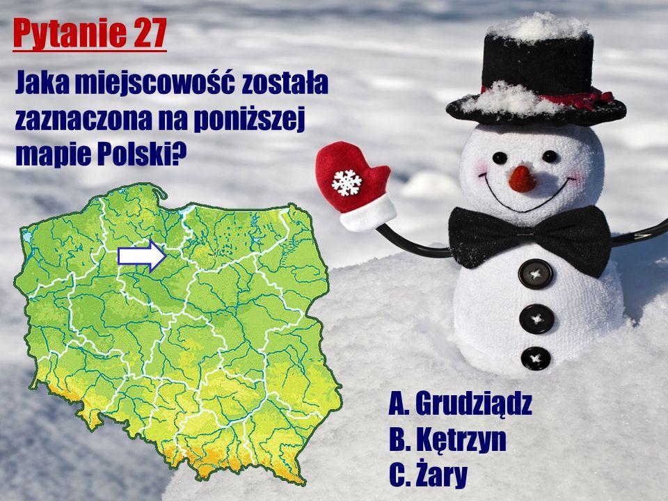 Pytanie 27 Jaka miejscowość została zaznaczona na poniższej mapie Polski? A. Grudziądz B. Kętrzyn C. Żary