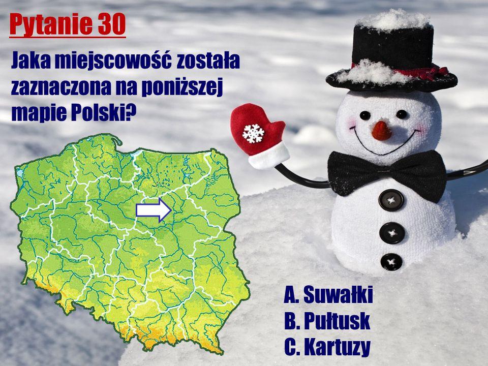 Pytanie 30 Jaka miejscowość została zaznaczona na poniższej mapie Polski? A. Suwałki B. Pułtusk C. Kartuzy