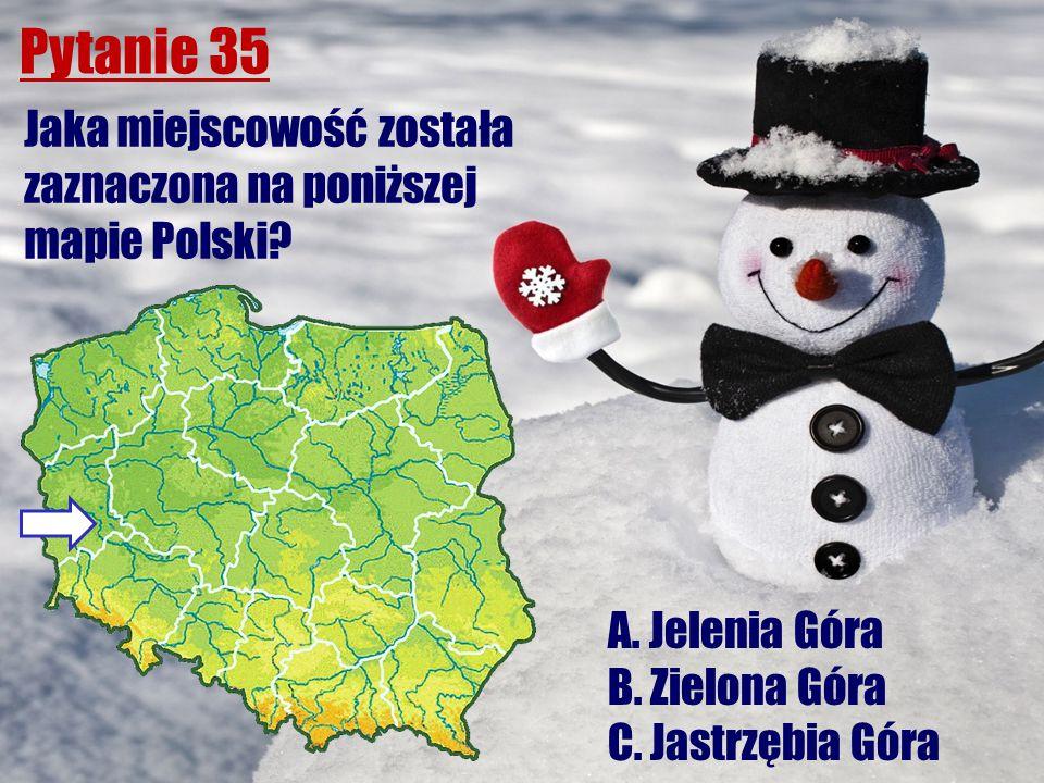 Pytanie 35 Jaka miejscowość została zaznaczona na poniższej mapie Polski? A. Jelenia Góra B. Zielona Góra C. Jastrzębia Góra
