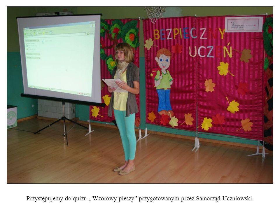 """Przystępujemy do quizu """" Wzorowy pieszy"""" przygotowanym przez Samorząd Uczniowski."""