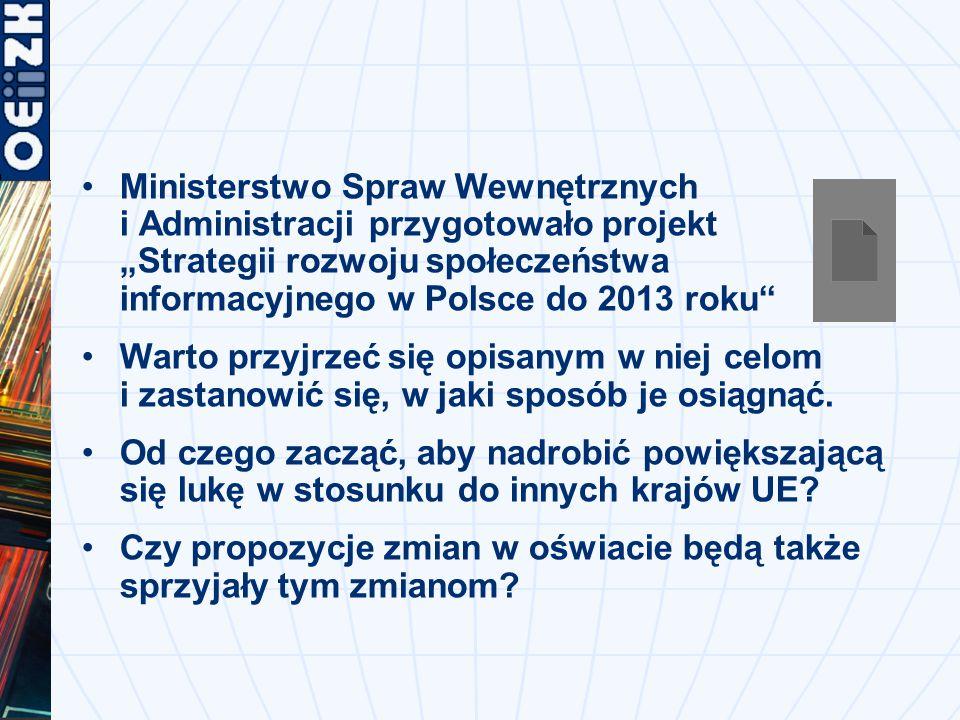"""Ministerstwo Spraw Wewnętrznych i Administracji przygotowało projekt """"Strategii rozwoju społeczeństwa informacyjnego w Polsce do 2013 roku Warto przyjrzeć się opisanym w niej celom i zastanowić się, w jaki sposób je osiągnąć."""