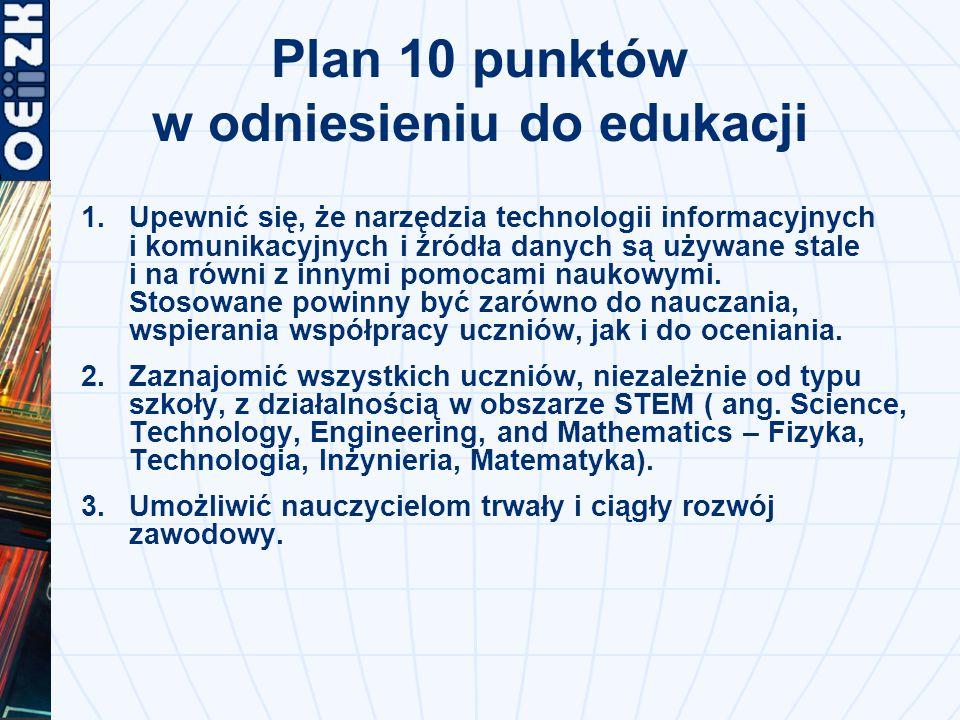 Plan 10 punktów w odniesieniu do edukacji 1.Upewnić się, że narzędzia technologii informacyjnych i komunikacyjnych i źródła danych są używane stale i na równi z innymi pomocami naukowymi.