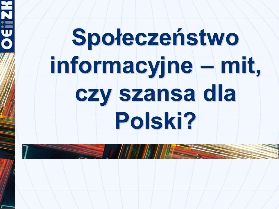 Społeczeństwo informacyjne – mit, czy szansa dla Polski