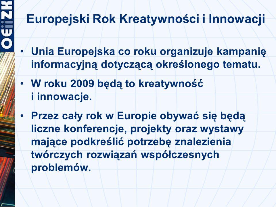 Europejski Rok Kreatywności i Innowacji Unia Europejska co roku organizuje kampanię informacyjną dotyczącą określonego tematu.
