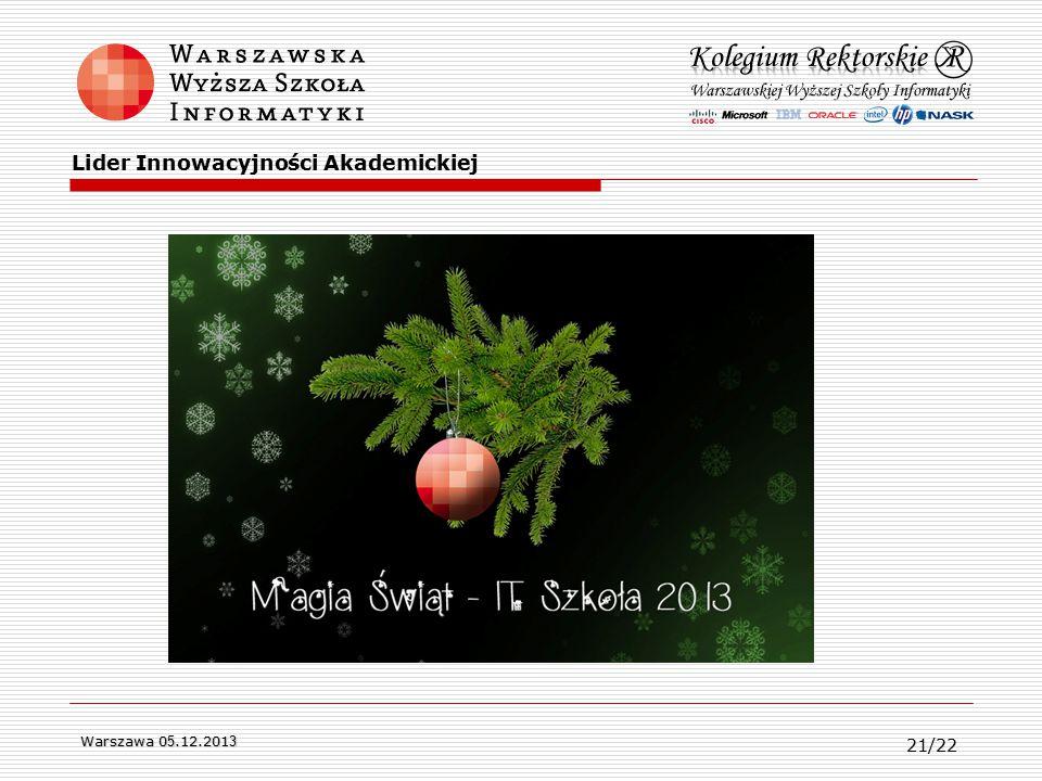 Warszawa 0 5.12.201 3 Lider Innowacyjności Akademickiej 21/22