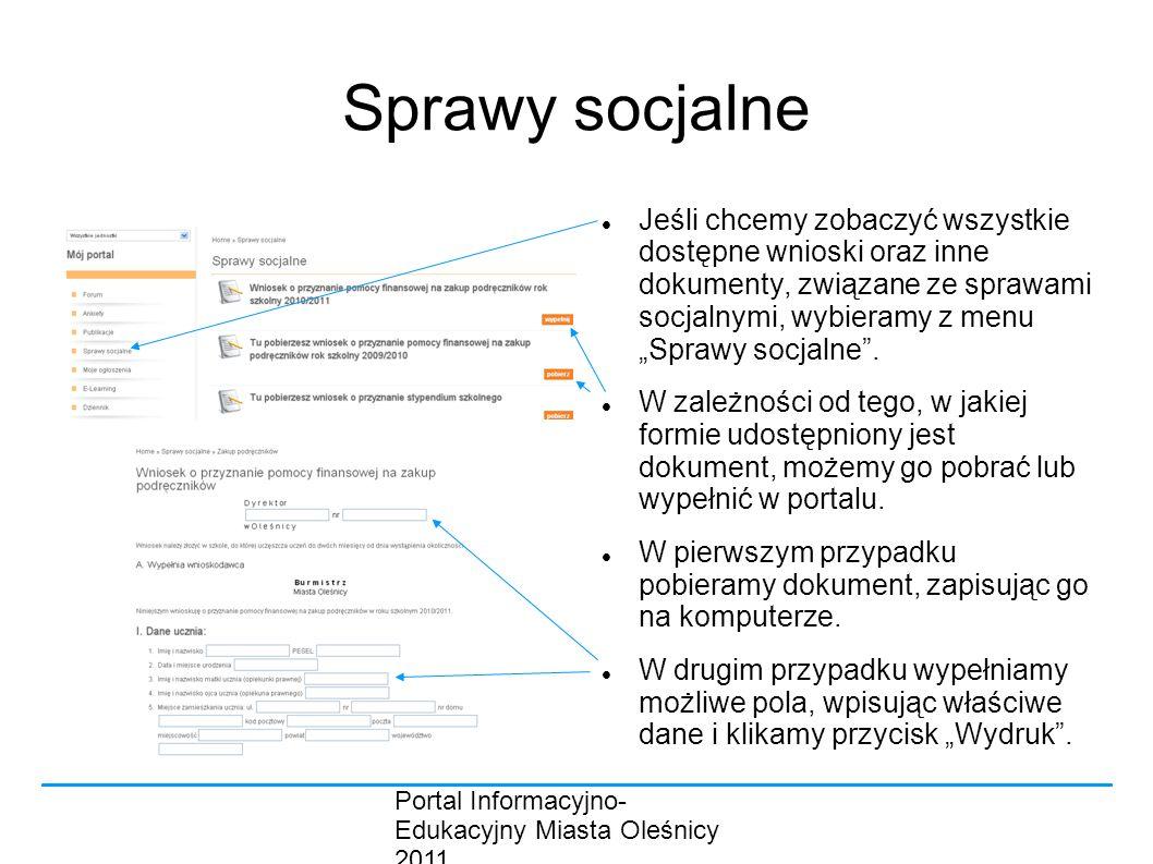 """Portal Informacyjno- Edukacyjny Miasta Oleśnicy 2011 Sprawy socjalne Jeśli chcemy zobaczyć wszystkie dostępne wnioski oraz inne dokumenty, związane ze sprawami socjalnymi, wybieramy z menu """"Sprawy socjalne ."""