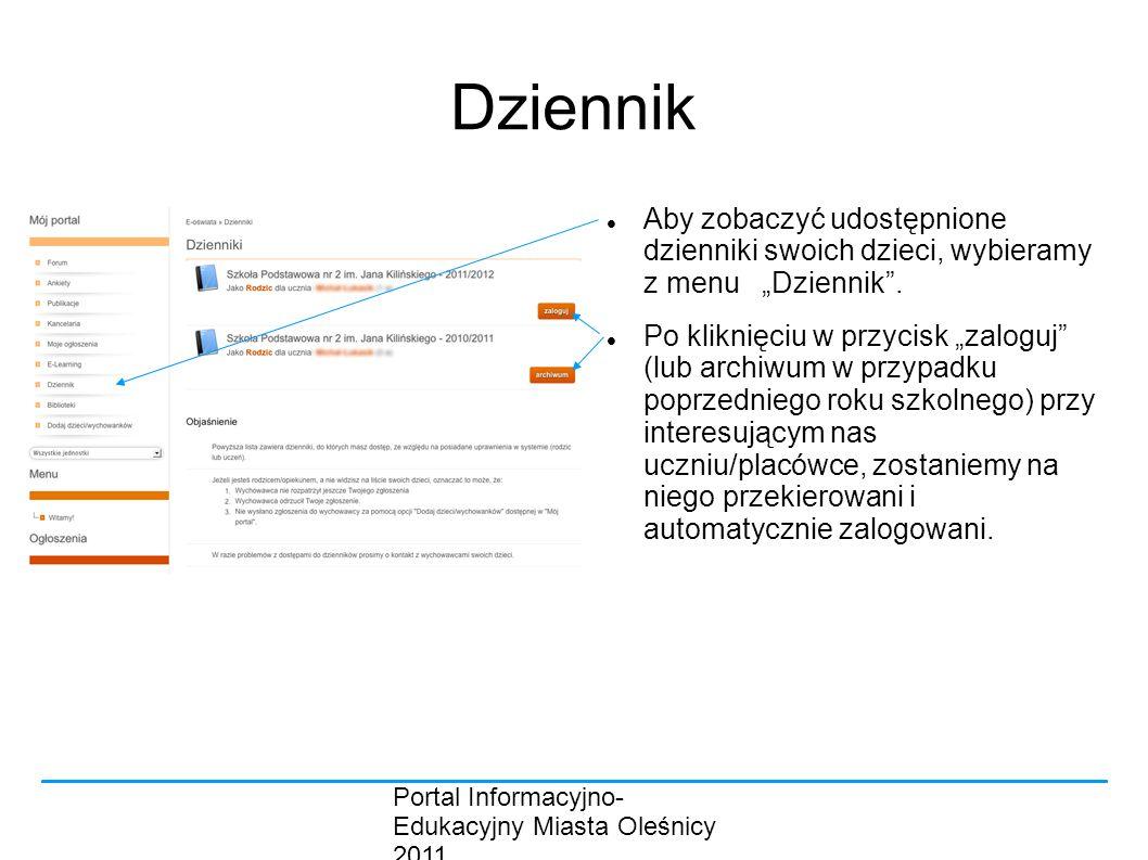 """Portal Informacyjno- Edukacyjny Miasta Oleśnicy 2011 Dziennik Aby zobaczyć udostępnione dzienniki swoich dzieci, wybieramy z menu """"Dziennik ."""