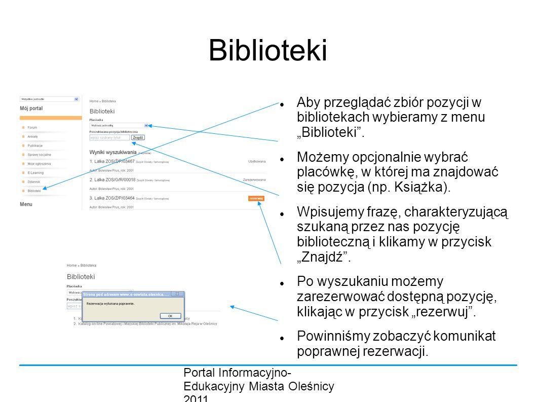 """Portal Informacyjno- Edukacyjny Miasta Oleśnicy 2011 Biblioteki Aby przeglądać zbiór pozycji w bibliotekach wybieramy z menu """"Biblioteki ."""