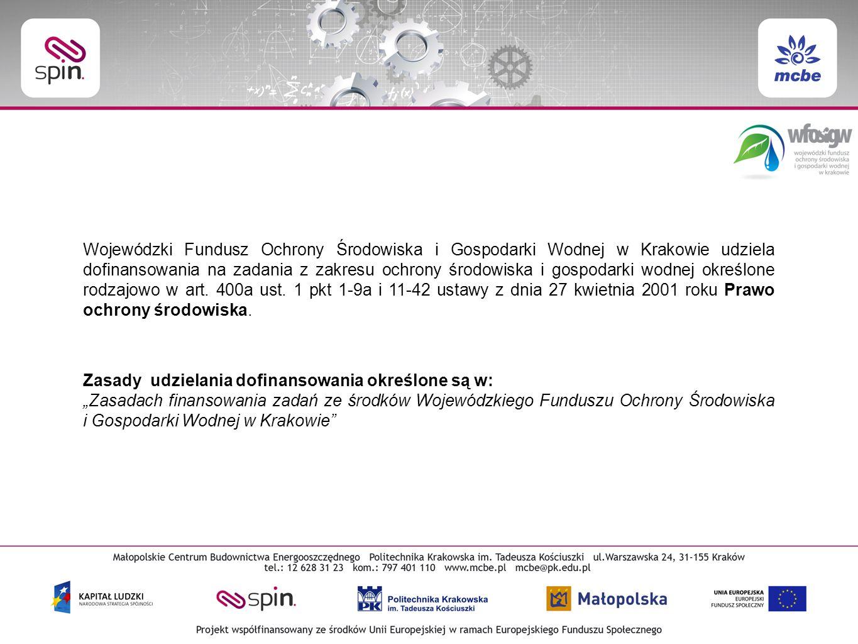 Wojewódzki Fundusz Ochrony Środowiska i Gospodarki Wodnej w Krakowie udziela dofinansowania na zadania z zakresu ochrony środowiska i gospodarki wodnej określone rodzajowo w art.
