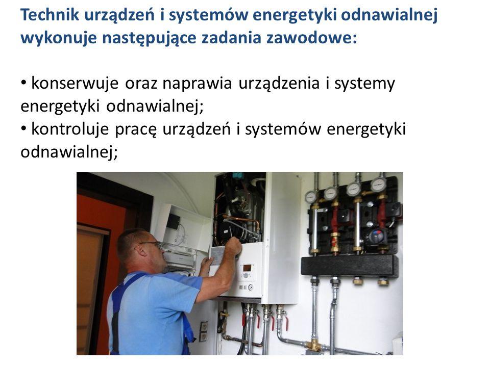 Technik urządzeń i systemów energetyki odnawialnej wykonuje następujące zadania zawodowe: konserwuje oraz naprawia urządzenia i systemy energetyki odnawialnej; kontroluje pracę urządzeń i systemów energetyki odnawialnej;