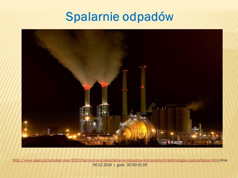 Spalanie śmieci http://odpadyblog.pl/energia-z-odpadow-cz-3-spalanie-bezposrednie/http://odpadyblog.pl/energia-z-odpadow-cz-3-spalanie-bezposrednie/ dnia 06.12.2014 godz.