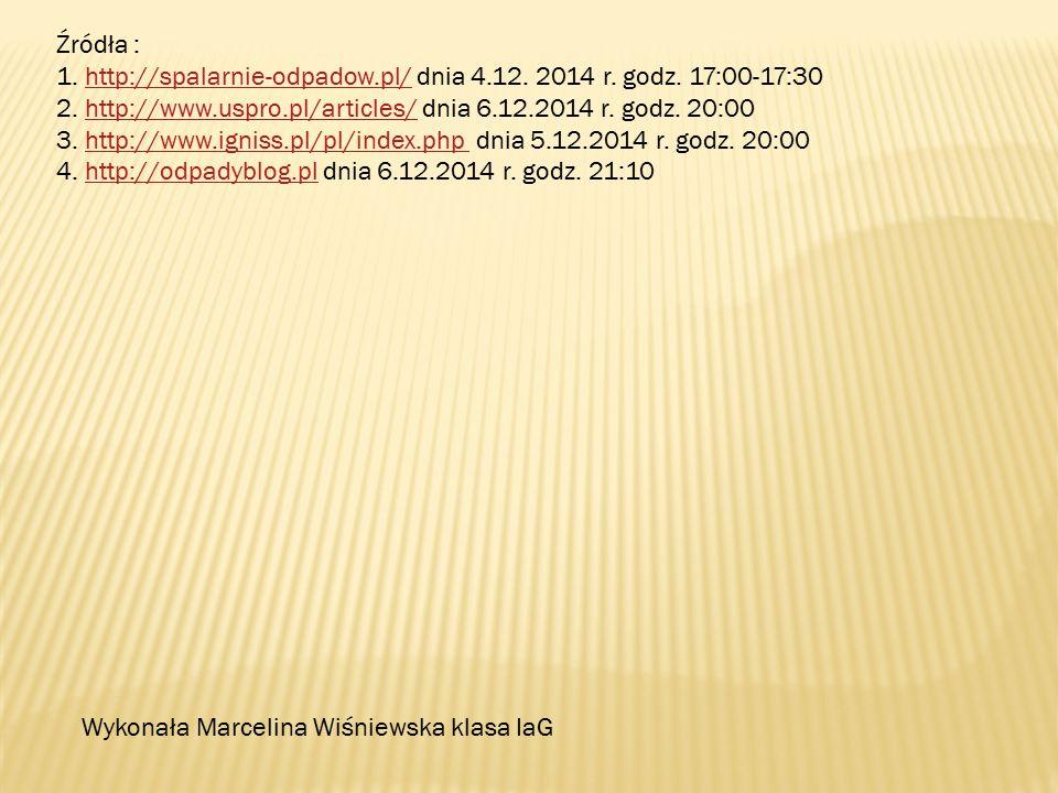 Źródła : 1. http://spalarnie-odpadow.pl/ dnia 4.12.