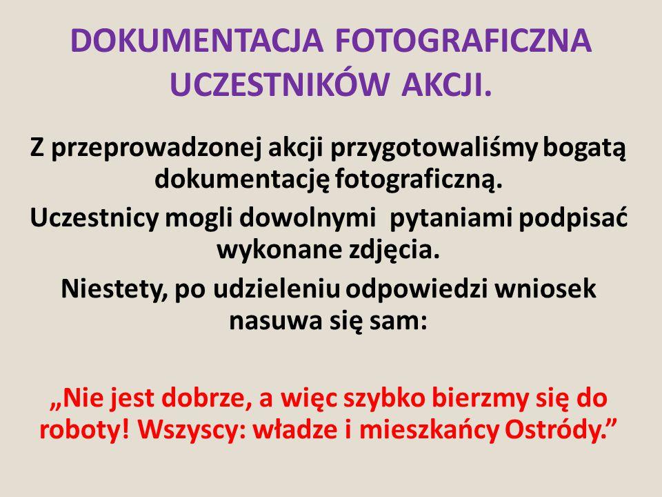 DOKUMENTACJA FOTOGRAFICZNA UCZESTNIKÓW AKCJI.