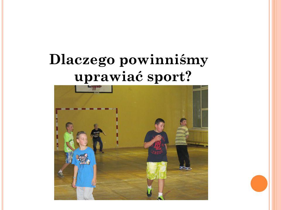 Dlaczego powinniśmy uprawiać sport?