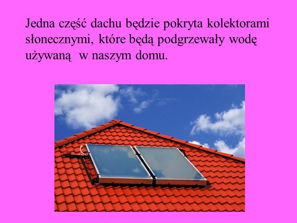 Druga część dachu będzie pokryta kolektorami fotowoltaicznymi, które przetwarzają energię Słońca na energię prądu stałego.