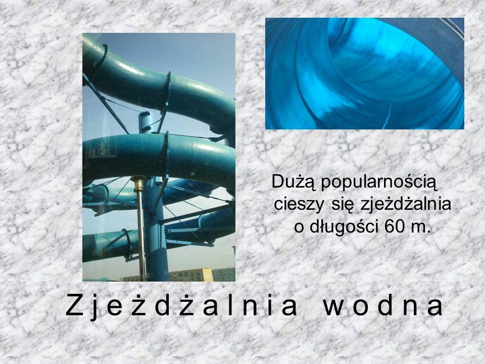 Z j e ż d ż a l n i a w o d n a Dużą popularnością cieszy się zjeżdżalnia o długości 60 m.