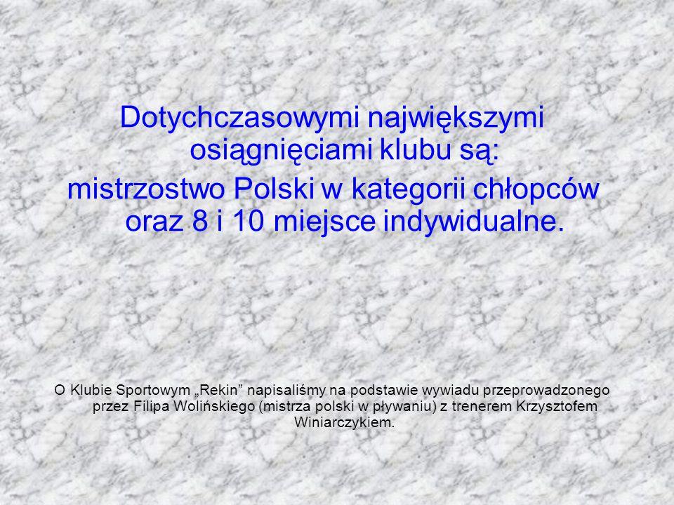 Dotychczasowymi największymi osiągnięciami klubu są: mistrzostwo Polski w kategorii chłopców oraz 8 i 10 miejsce indywidualne.