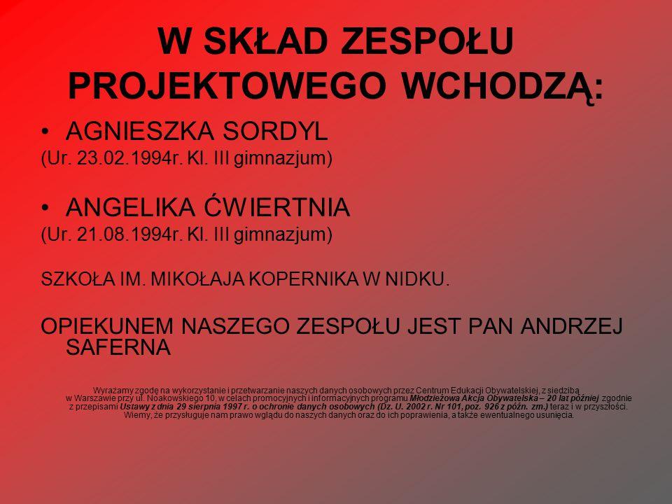 W SKŁAD ZESPOŁU PROJEKTOWEGO WCHODZĄ: AGNIESZKA SORDYL (Ur.