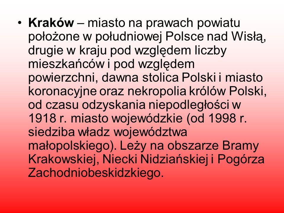 Kraków – miasto na prawach powiatu położone w południowej Polsce nad Wisłą, drugie w kraju pod względem liczby mieszkańców i pod względem powierzchni, dawna stolica Polski i miasto koronacyjne oraz nekropolia królów Polski, od czasu odzyskania niepodległości w 1918 r.
