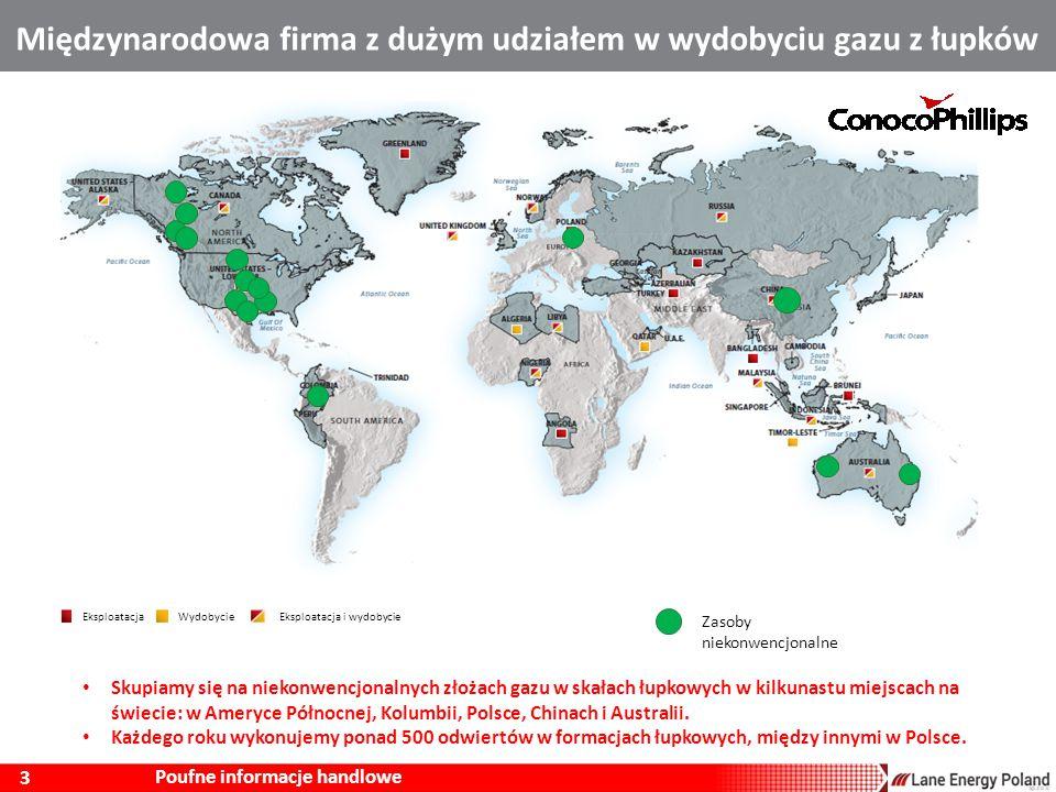 3 Poufne informacje handlowe Międzynarodowa firma z dużym udziałem w wydobyciu gazu z łupków Skupiamy się na niekonwencjonalnych złożach gazu w skałach łupkowych w kilkunastu miejscach na świecie: w Ameryce Północnej, Kolumbii, Polsce, Chinach i Australii.