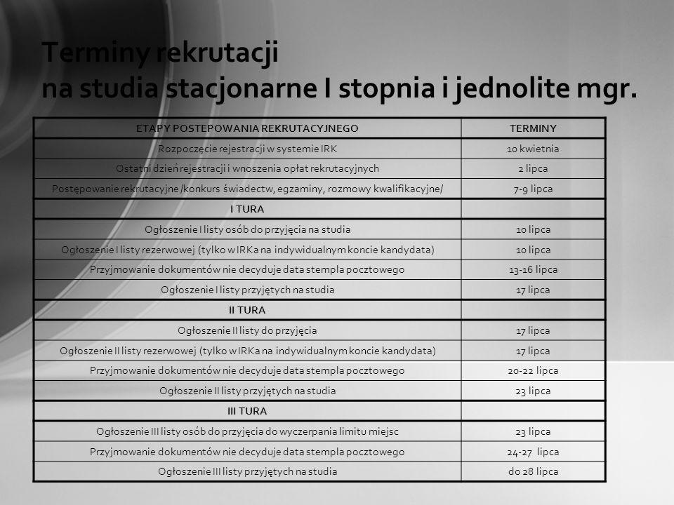Terminy rekrutacji na studia stacjonarne I stopnia i jednolite mgr. ETAPY POSTEPOWANIA REKRUTACYJNEGOTERMINY Rozpoczęcie rejestracji w systemie IRK10