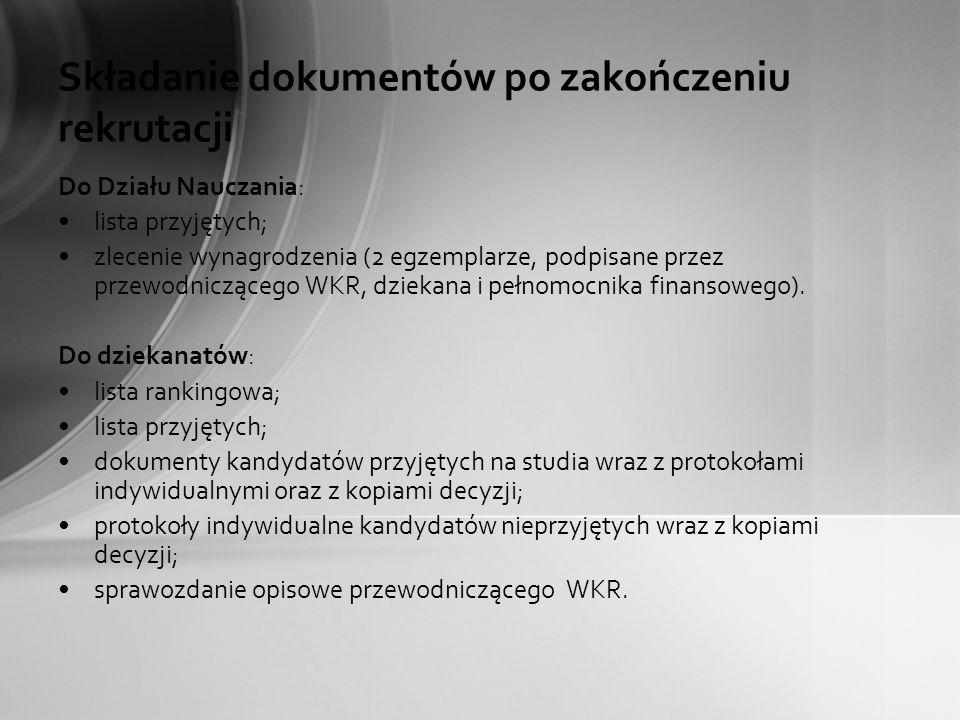 Składanie dokumentów po zakończeniu rekrutacji Do Działu Nauczania: lista przyjętych; zlecenie wynagrodzenia (2 egzemplarze, podpisane przez przewodni