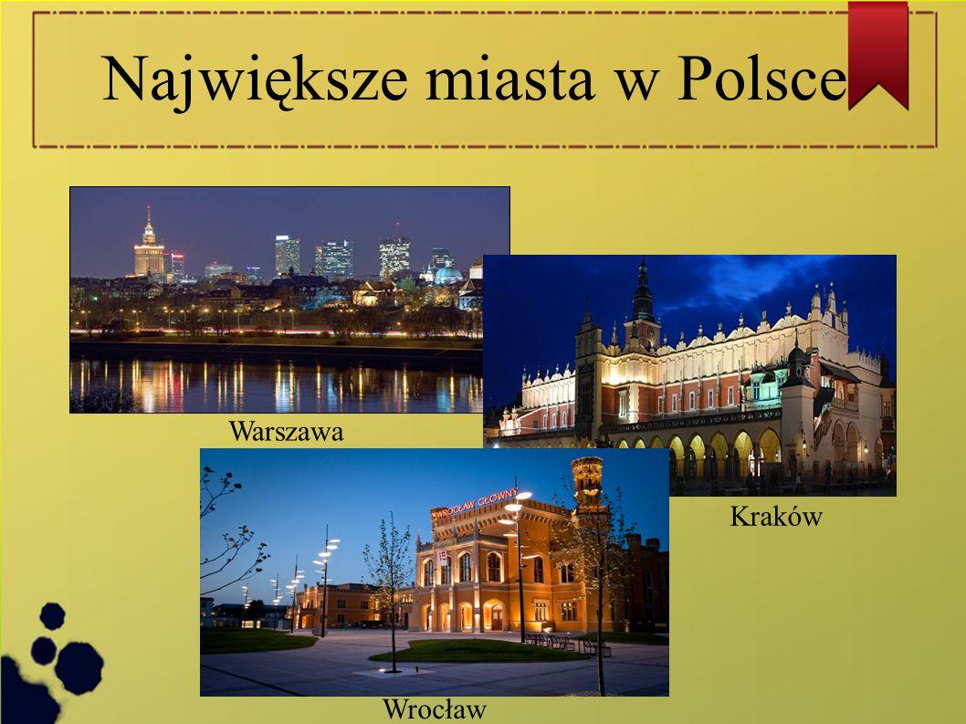 Największe miasta w Polsce Warszawa Kraków Wrocław