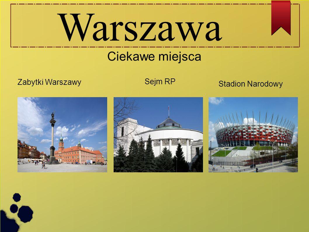 Warszawa Zabytki Warszawy Sejm RP Stadion Narodowy Ciekawe miejsca