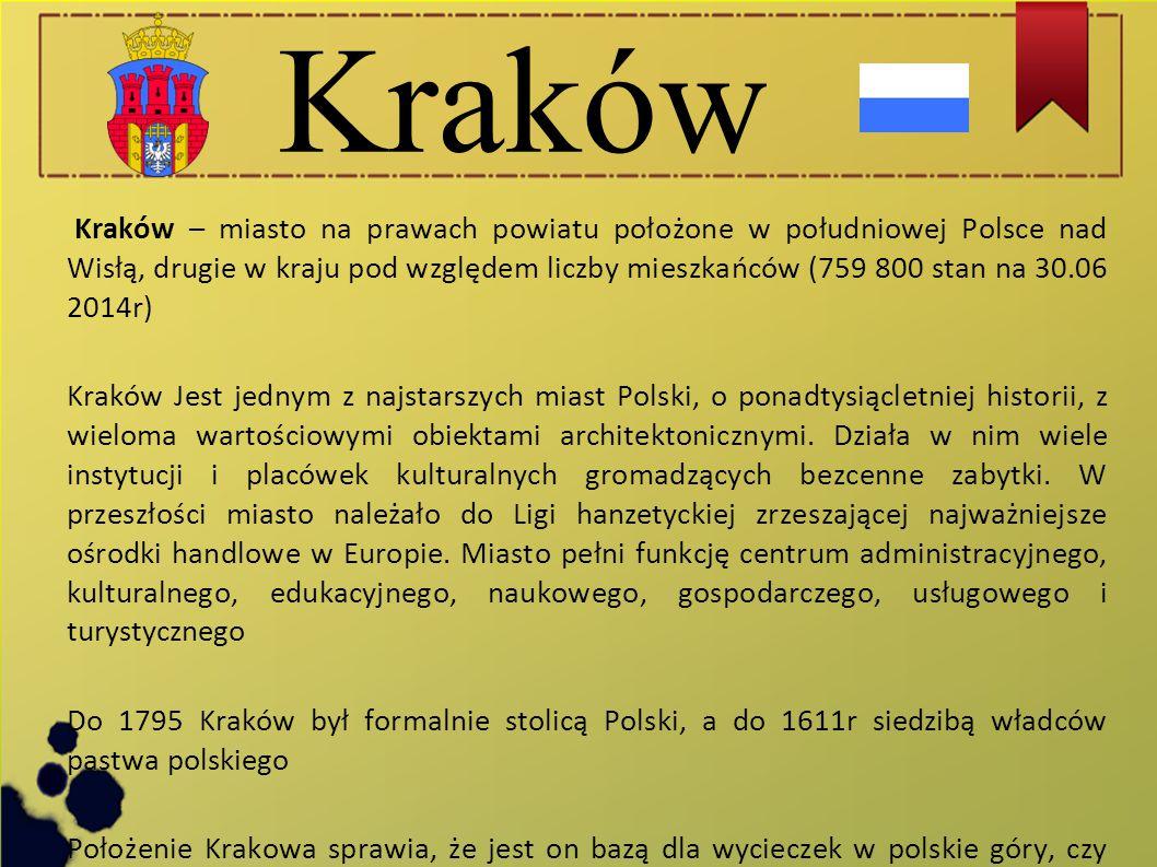Kraków Kraków – miasto na prawach powiatu położone w południowej Polsce nad Wisłą, drugie w kraju pod względem liczby mieszkańców (759 800 stan na 30.