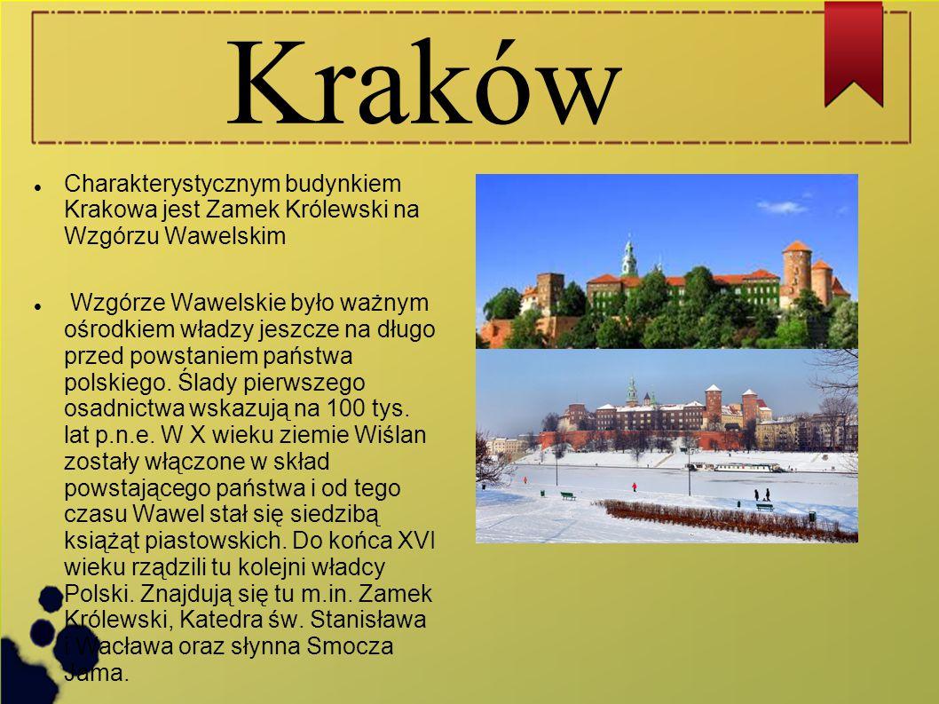 Kraków Charakterystycznym budynkiem Krakowa jest Zamek Królewski na Wzgórzu Wawelskim Wzgórze Wawelskie było ważnym ośrodkiem władzy jeszcze na długo