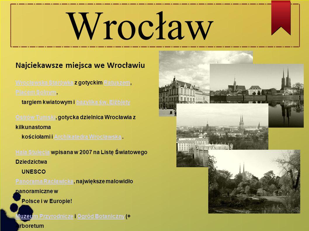 Wrocław Najciekawsze miejsca we Wrocławiu Wrocławska StarówkaWrocławska Starówka z gotyckim Ratuszem, Placem Solnym, targiem kwiatowym i bazyliką św.