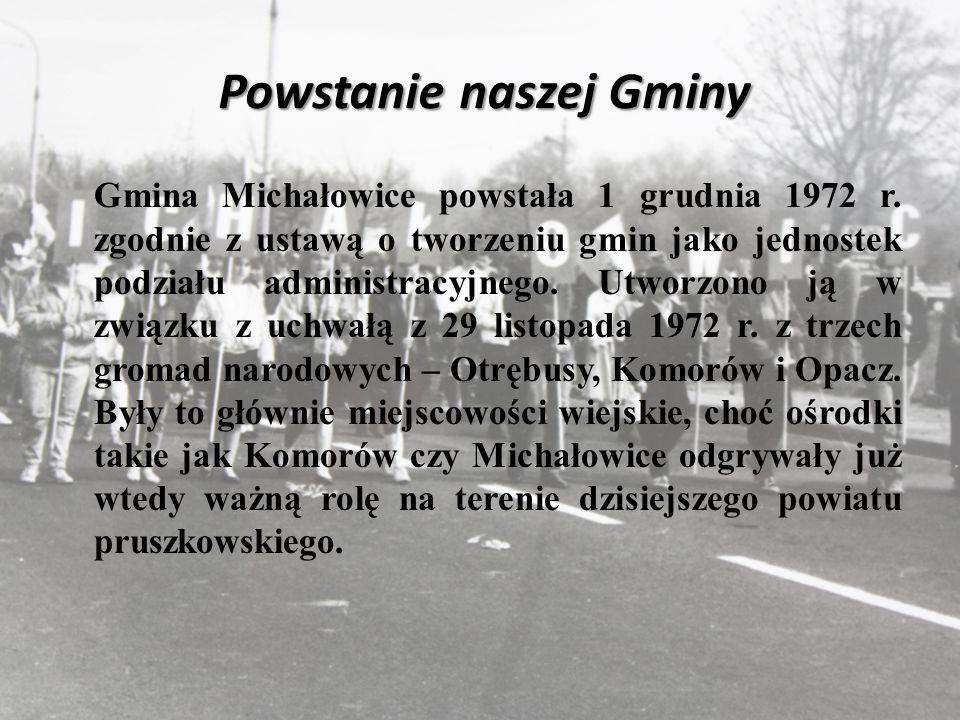 Powstanie naszej Gminy Gmina Michałowice powstała 1 grudnia 1972 r.