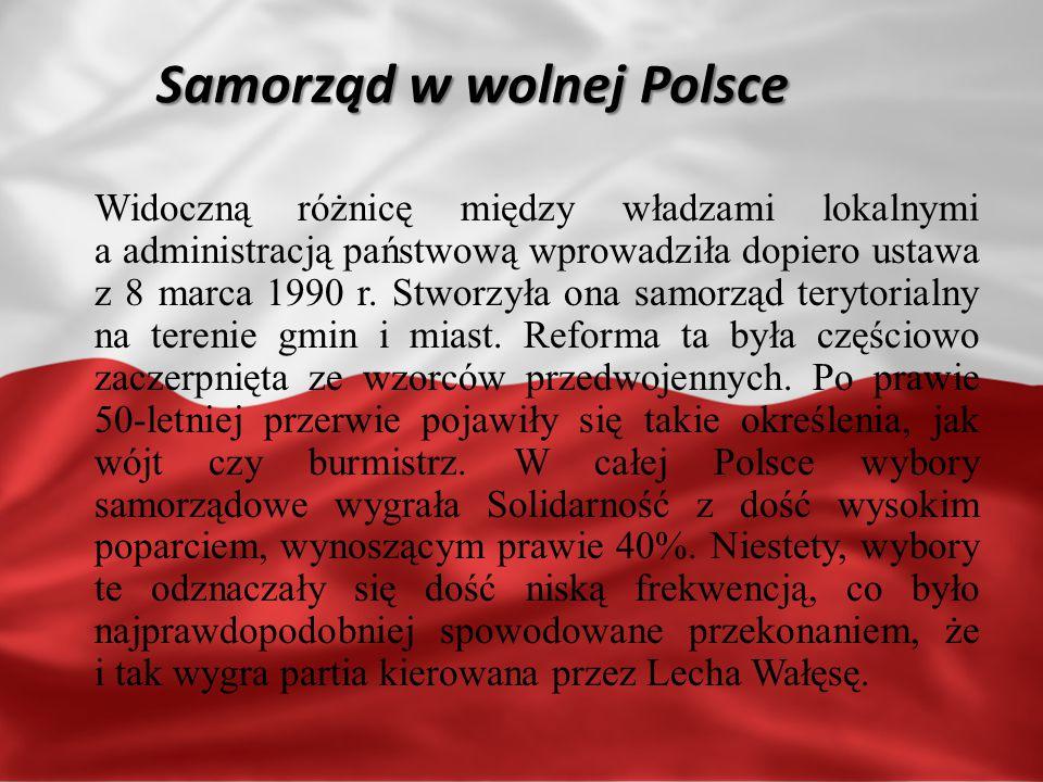 Samorząd w wolnej Polsce Widoczną różnicę między władzami lokalnymi a administracją państwową wprowadziła dopiero ustawa z 8 marca 1990 r.