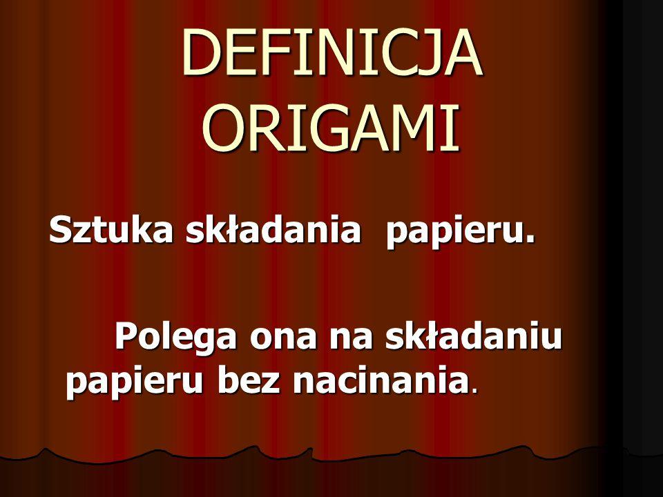 Origami powstało w VI w n.e.Origami powstało w VI w n.e.