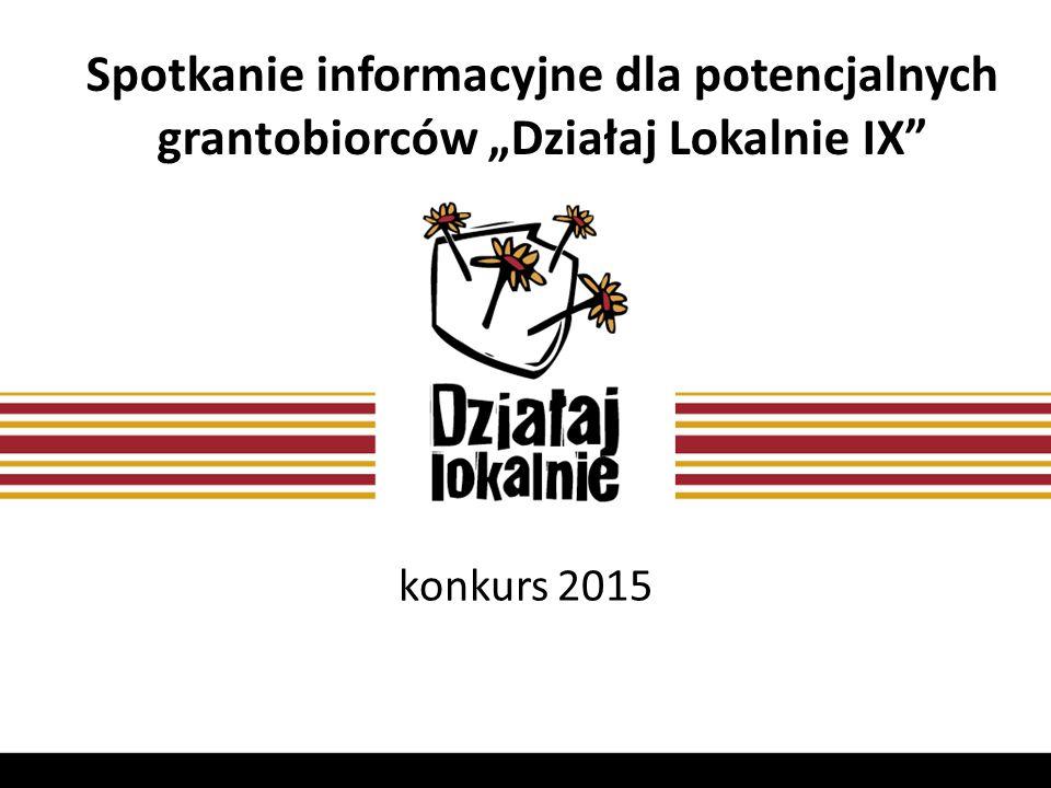 """Spotkanie informacyjne dla potencjalnych grantobiorców """"Działaj Lokalnie IX konkurs 2015"""