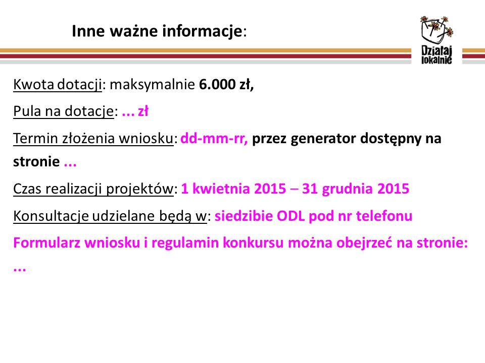 Inne ważne informacje: Kwota dotacji: maksymalnie 6.000 zł, Pula na dotacje:...