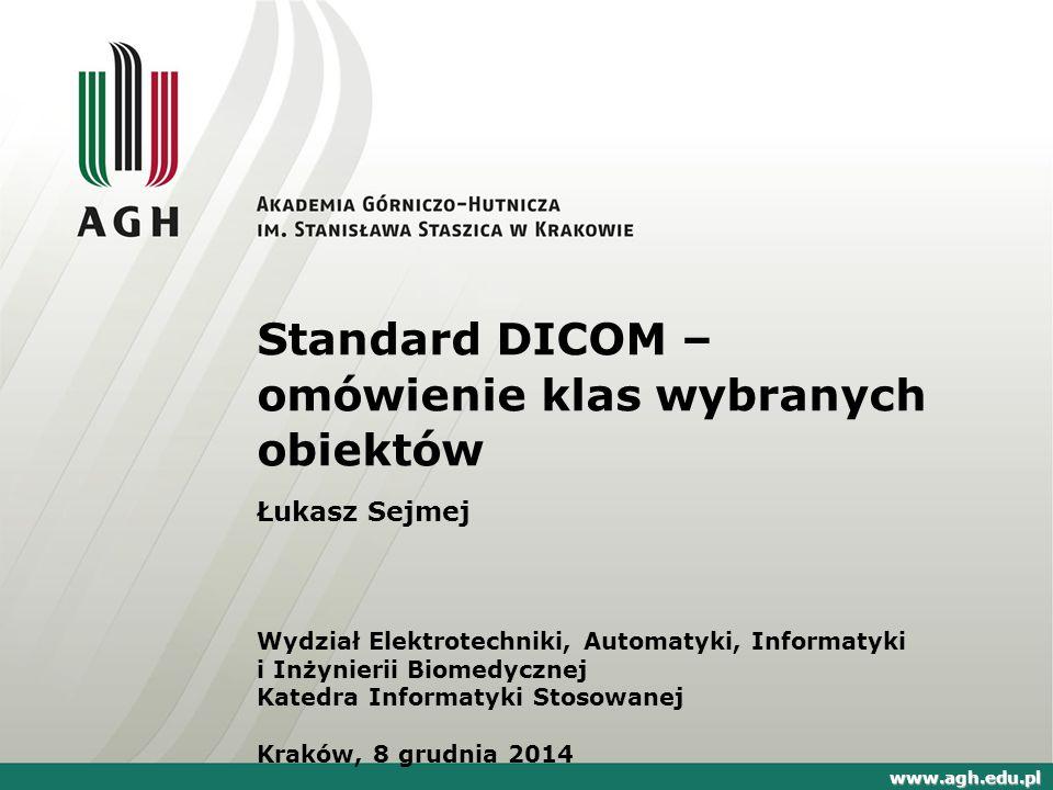 Wstęp 1.Standard DICOM 2. Elementy danych i kodowanie 3.