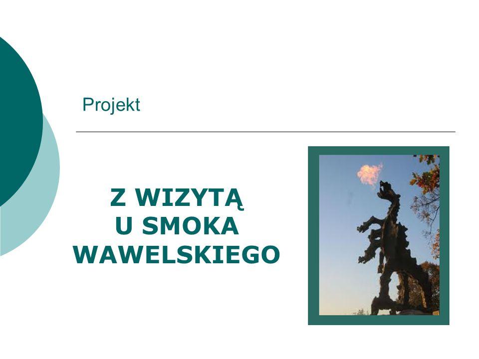 Projekt Z WIZYTĄ U SMOKA WAWELSKIEGO