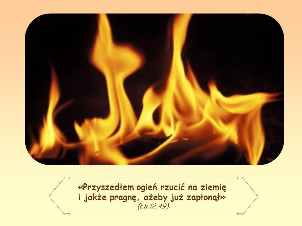 Takie jest zatem posłannictwo Jezusa: rzucić ogień na ziemię, przynosić Ducha Świętego z Jego odnawiającą i oczyszczającą mocą.