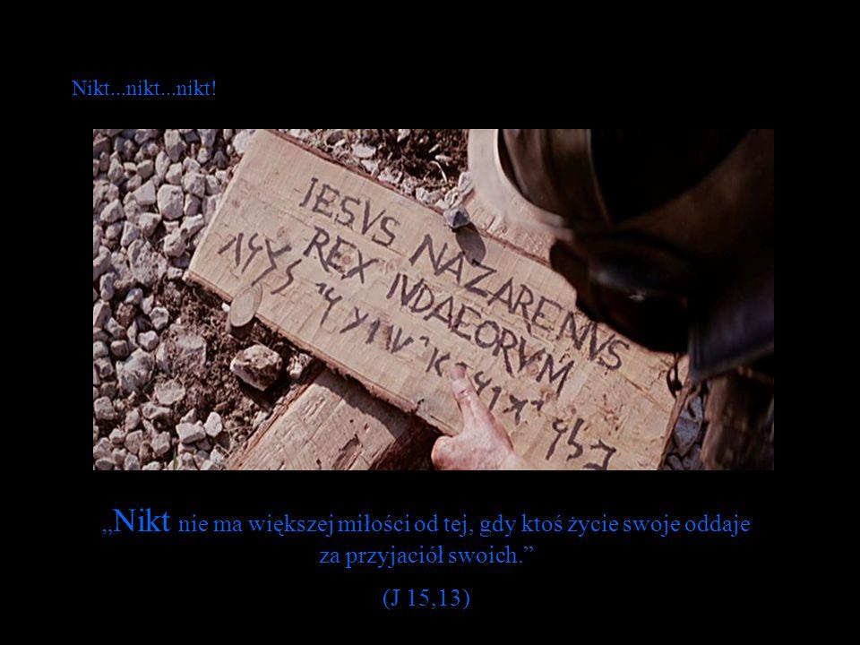 """"""" Nikt nie ma większej miłości od tej, gdy ktoś życie swoje oddaje za przyjaciół swoich. (J 15,13) Nikt...nikt...nikt!"""