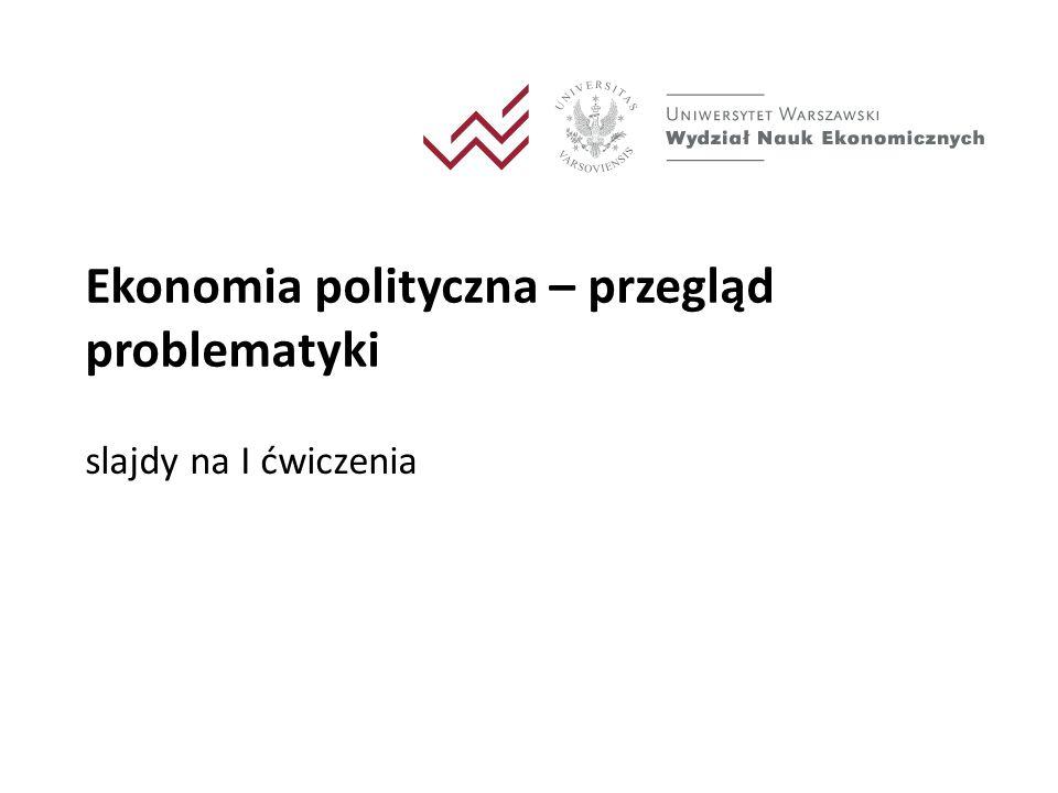 Ekonomia polityczna – przegląd problematyki slajdy na I ćwiczenia