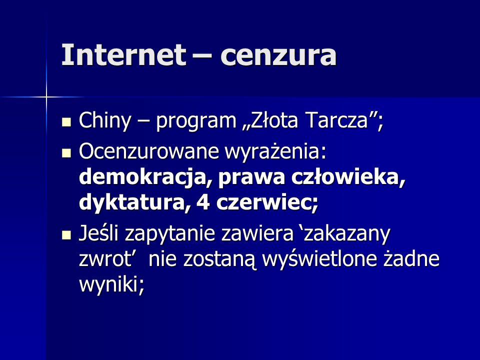 """Internet – cenzura Chiny – program """"Złota Tarcza""""; Chiny – program """"Złota Tarcza""""; Ocenzurowane wyrażenia: demokracja, prawa człowieka, dyktatura, 4 c"""