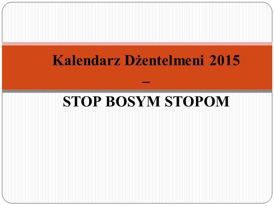 Kalendarz Dżentelmeni 2015 – STOP BOSYM STOPOM