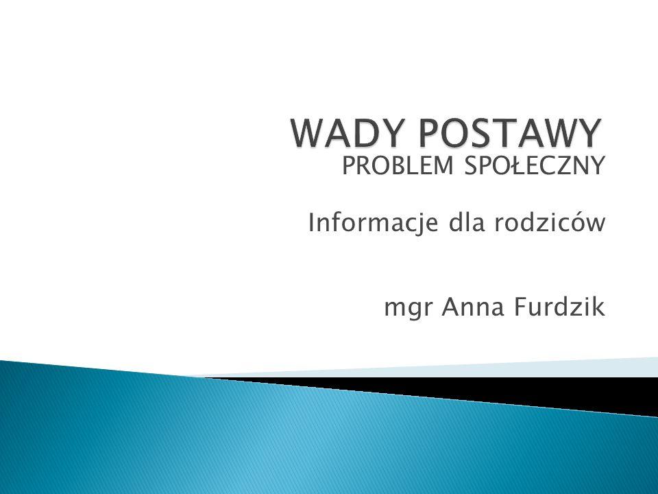 PROBLEM SPOŁECZNY Informacje dla rodziców mgr Anna Furdzik