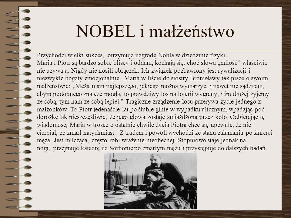 NOBEL i małżeństwo Przychodzi wielki sukces, otrzymują nagrodę Nobla w dziedzinie fizyki.