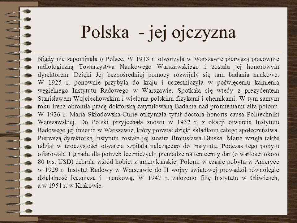 Polska - jej ojczyzna Nigdy nie zapominała o Polsce.