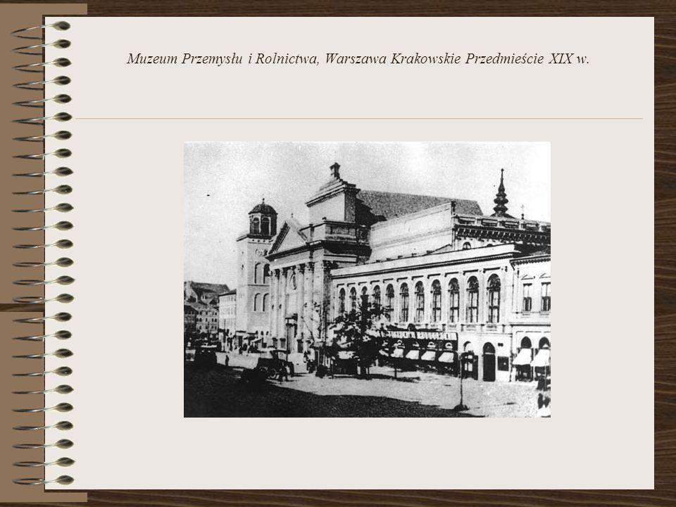 Muzeum Przemysłu i Rolnictwa, Warszawa Krakowskie Przedmieście XIX w.