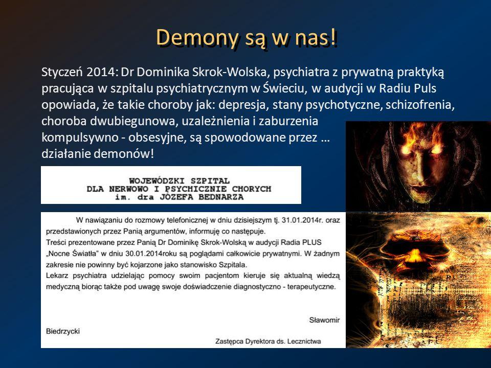 Demony są w nas! Styczeń 2014: Dr Dominika Skrok-Wolska, psychiatra z prywatną praktyką pracująca w szpitalu psychiatrycznym w Świeciu, w audycji w Ra