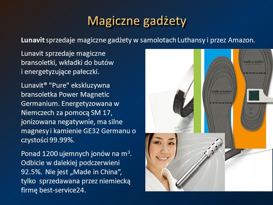 Magiczne gadżety Lunavit sprzedaje magiczne gadżety w samolotach Luthansy i przez Amazon. Lunavit sprzedaje magiczne bransoletki, wkładki do butów i e